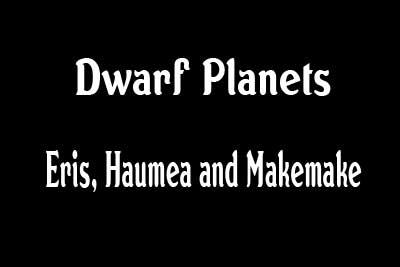 Eris, Haumea and Makemake