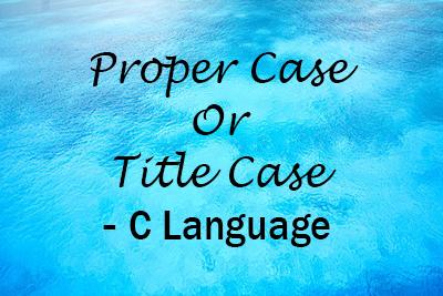 string proper Title case C Language