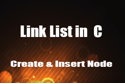 Create insert node linear link list C