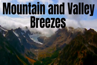 Mountain Valley Breezes Geography